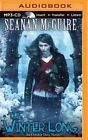 The Winter Long by Seanan McGuire (CD-Audio, 2015)