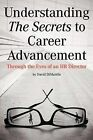 Understanding the Secrets to Career Advancement: Through the Eyes of an HR Director by David Dimartile (Paperback / softback, 2012)
