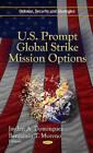 U.S. Prompt Global Strike Mission Options by Nova Science Publishers Inc (Hardback, 2011)