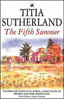 The Fifth Summer by Titia Sutherland (Paperback, 1991)