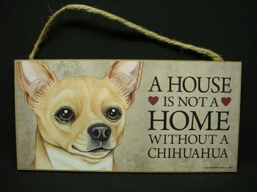 CHIHUAHUA A House Is Not Home DOG SIGN wood HANGING WALL PLAQUE tan brown puppy