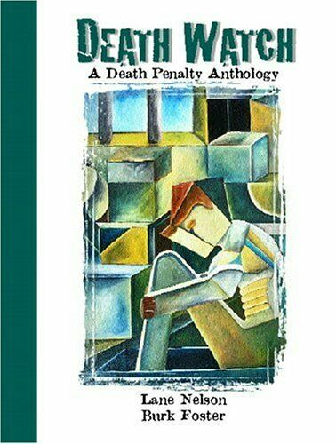 Death Watch : A Death Penalty Anthology by Foster, Burk