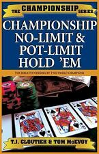 Championship No-limit Pot-limit Hole Em Poker Games How To Play Win Cloutier