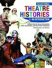 Theatre Histories: An Introduction by Bruce A. McConachie, Phillip B. Zarrilli, Gary Jay Williams, Carol Fisher Sorgenfrei (Paperback, 2010)