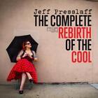 The Complete Rebirth Of The Cool von Jeff Presslaff (2014)