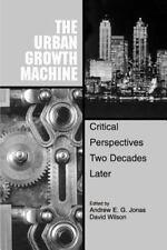 SUNY Series in Urban Public Policy: The Urban Growth Machine : Critical...