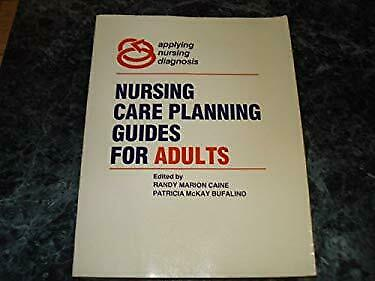 Nursing Care Planning Guides for Adults by Caine, Randy Marion-ExLibrary
