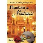 Phantom Madness by Sadie Montgomery 1440162484 iUniverse Com 2009 Paperback