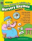 Literacy Centers & Activities for Nursery Rhymes Volume 2 by Teacher Created Re