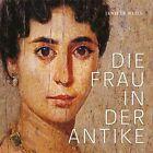 Die Frau in der Antike von Jenifer Neils (2012, Gebundene Ausgabe)
