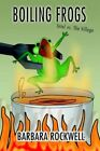 Boiling Frogs Intel VS The Village Book Barbara Rockwell PB 0595375286
