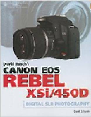 David Buschs Canon EOS Digital Rebel XSi/450D Guide to Digital SLR Photography,