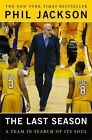 The Last Season: A Team in Search of Its Soul by Michael Arkush, Phil Jackson (Paperback / softback, 2012)