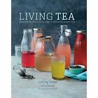 Living Tea: Healthy Recipes for Naturally Probiotic Kombucha by Louise Avery (Hardback, 2016)