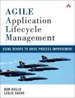 Agile Application Lifecycle Management: Using Devops to Drive Process Improvement by Robert Aiello, Bob Aiello, Leslie Sachs, Steve Berczuk (Paperback, 2016)