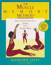 The Muscle Memory Method: Easy All-Day Fitness for