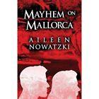 Mayhem on Mallorca by Aileen Nowatzki (Paperback / softback, 2014)