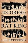 The Corpse-Rat King by Lee Battersby (Paperback / softback, 2012)