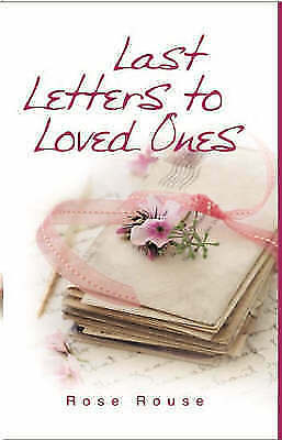 """AS NEW"" Last Letters to Loved Ones, Rose Rouse, Book"