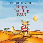 Hupp Tsching Pau! von Fredrik Vahle (2012)