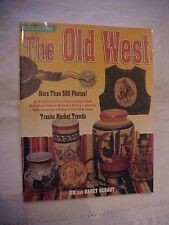 1999 PB Book, COLLECTING THE OLD WEST by JIM & NANCY SCHAUT; PRICE & ID GUIDE