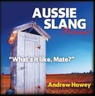 Aussie Slang Pictorial:  What's it Like, Mate? by Andrew Howey (Paperback, 2015)