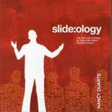 Slide:ology : The Art and Science of Creating Great Presentations by Nancy Duarte (2008, Paperback, Revised)