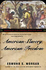 American Slavery, American Freedom by Edmund S. Morgan (Paperback, 2003)