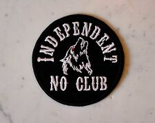 Independent No Club Lone Wolf IRON ON PATCH Aufnäher Parche brodé patche toppa