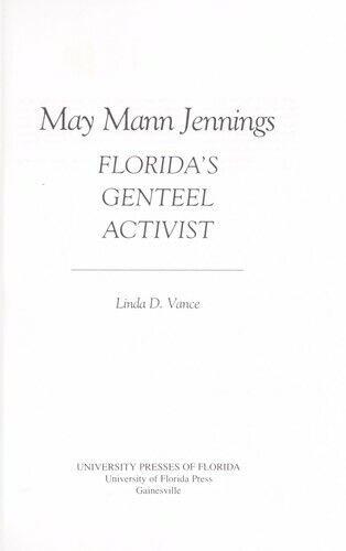 May Mann Jennings : Florida's Genteel Activist by Soruco, Gonzalo R.