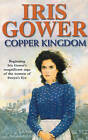 Copper Kingdom by Iris Gower (Paperback, 1999)