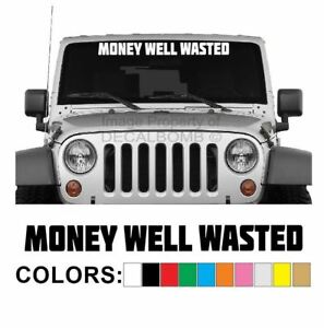 Money-Well-Wasted-Windshield-Decal-Sticker-Style2-Turbo-Truck-Lift-Mud-Diesel