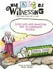 Art of Witnessing Love God and Swallow The Ten Command Mints 9781425977924
