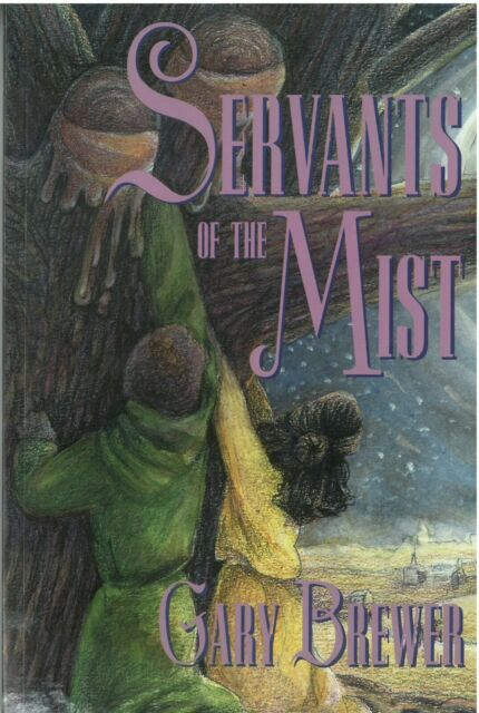 SERVANTS OF THE MIST by Gary Brewer (1998, paperback)