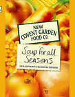 New Covent Garden Book of Soup for All Seasons: Our Favourite Seasonal Recipes by New Covent Garden Soup Company (Hardback, 2006)