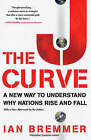 The J Curve: A New Way to Understand Why Nations Rise and Fall by Ian Bremmer (Paperback, 2007)