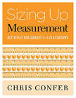 Sizing Up Measurement: Activities for Grades 3-5 Classrooms by Chris Confer (Paperback / softback, 2007)