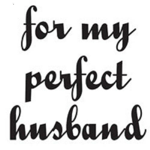 WOODWARE Clear JUST WORDS Singles Stamps FOR MY PERFECT HUSBAND JWS045