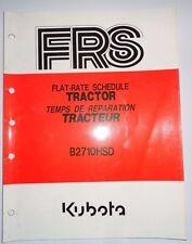 Kubota Dealers B2710HSD Tractor Flat Rate Schedule Repair Time Manual