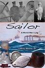 Sailor - A World War I Log by Sr. (Paperback, 2007)