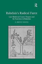 Rabelais's Radical Farce: Late Medieval Comic Theater and Its Function in Rabela