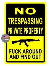 No Trespassing Sign F Around Durable Aluminum Never Rust Hi Quality Sign 726f
