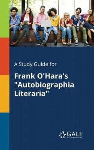 A Study Guide for Frank O'Hara's Autobiographia Literaria.
