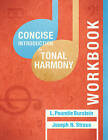 Student Workbook: For Concise Introduction to Tonal Harmony by L. Poundie Burstein, Joseph N. Straus (Paperback, 2015)
