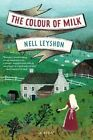 The Colour of Milk by Nell Leyshon (Paperback / softback, 2014)
