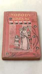 Nobody-Loves-Me-by-Walton-Mrs-Of-Hardcover-1884-01-01-Good