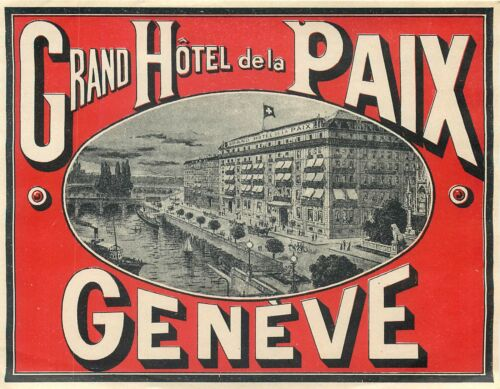 GENEVE SWITZERLAND GRAND HOTEL DE LA PAIX FABULOUS OLD LARGE LUGGAGE LABEL