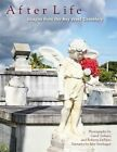 After Life: Images from the Key West Cemetery by Jane Newhagen, Carol Tedesco, Roberta Depiero (Paperback / softback, 2014)