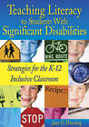 Teaching Literacy to Students with Significant Disabilities: Strategies for the K-12 Inclusive Classroom by SAGE Publications Inc (Paperback, 2005)