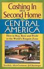 Cashing in on a Second Home in Central America: How to Buy, Rent and Profit in the World's Bargain Zone by Tom Kelly (Paperback / softback, 2007)